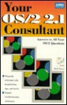 Your OS/2 2.1 Consultant: Everything You Wanted to Know about OS/2 and Didn't Know Whom to Ask... - Herb Tyson