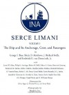 Serçe Limani: An Eleventh-Century Shipwreck Vol. 1, The Ship and Its Anchorage, Crew, and Passengers (Ed Rachal Foundation Nautical Archaeology Series) - George F. Bass, Sheila Matthews, J. Richard Steffy, Frederick H. van Doorninck Jr.