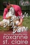 Double Dog Dare - Roxanne St. Claire