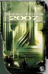 Science-fiction 2007 : nouvelles, essai - Lavie Tidhar, Kristine Kathryn Rusch, Jean-Claude Dunyach, Mikael Cabon, Tom Clegg, Sean Williams, Chris Moriarty, Sarry Long