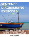 Sentence Diagramming Exercises: An Introduction to Sentence Diagramming - Elizabeth O'Brien