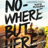 Nowhere But Here (Thunder Road Series, Book 1) - Katie McGarry