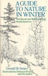 A Guide to Nature in Winter: Northeast and North Central North America - Donald Stokes