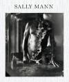 Sally Mann: Proud Flesh - Sally Mann, C.D. Wright