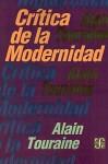 Critica de la Modernidad - Alain Touraine
