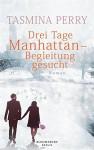 Drei Tage Manhattan - Begleitung gesucht - Tasmina Perry, Katrin Behringer