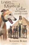 Logan and The Mystical Collar: Adventures in Ancient Egypt (Greyhound Stories) - Suzanne Burke