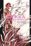 Rokka: Braves of the Six Flowers Vol. 6 - Ishio Yamagata