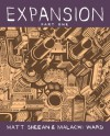 Expansion: Part One - Malachi Ward, Matt Sheean