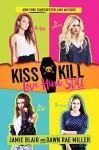 Kiss Kill Love Him Still - Dawn Rae Miller, Jamie Blair