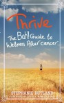 Thrive: The Bah! Guide to Wellness After cancer - Stephanie Butland