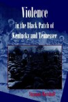 Violence in the Black Patch of Kentucky and Tennessee - Suzanne Marshall