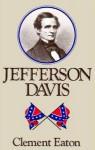 Jefferson Davis - Clement Eaton