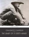 The Diary of a Forty-Niner - Chauncey Canfield