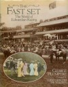 The Fast Set: The World of Edwardian Racing - George Plumptre