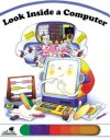 Look Inside a Computer - Emily Sollinger, Anna Curti