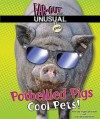 Potbellied Pigs: Cool Pets! - Alvin Silverstein, Virginia Silverstein, Laura Silverstein Nunn