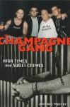 Champagne Gang - Jeremy Mercer