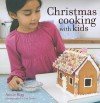Christmas Cooking with Kids - Annie Rigg, Lisa Linder