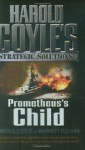 Prometheus's Child: Harold Coyle's Strategic Solutions, Inc. - Harold Coyle, Barrett Tillman