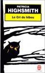 Le Cri du hibou - Patricia Highsmith