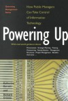 Powering Up: How Public Managers Can Take Control Of Information Technology - Katherine Barrett Greene, Richard Harris Greene