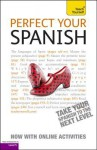 Perfect Your Spanish with Two Audio CDs: A Teach Yourself Guide - Juan Kattán-Ibarra
