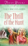 The Thrill Of The Hunt (Truly Yours Digital Editions) - Tamela Hancock Murray