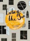 Eating the Sun - Ella Frances Sanders