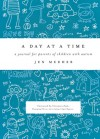 A Day at a Time: A Journal for Parents of Children with Autism - Jen Merheb, Veronica Zysk
