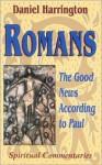 Romans: Good News According to Paul - Daniel J. Harrington S.J.