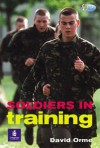 Soldiers in Training (Hi-lo Pelican) : Non-fiction - David Orme, Wendy Body