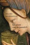 Een plaats voor de geestdrift - Nelleke Noordervliet