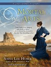 Mortal Arts (Lady Darby Mystery) - Anna Lee Huber, Heather Wilds
