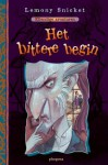 Het bittere begin (Ellendige avonturen, #1) - Huberte Vriesendorp, Lemony Snicket