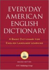 Everyday American English Dictionary : A Basic Dictionary for English Language Learning - Richard A. Spears