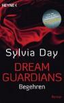 Dream Guardians - Begehren: Dream Guardians 2 - Roman - Ursula Gnade, Sylvia Day