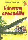 L'enorme Crocodile - Quentin Blake, Roald Dahl, Odile George, Patrick Jusserand