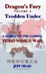 Dragon's Fury Trodden Under - Jeff Head, Chris Durkin, Joanie Fischer