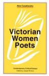 Victorian Women Poets: Emily Brontë, Elizabeth Barrett Browning, Christina Rossetti - Joseph Bristow