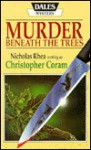 Murder Beneath the Trees - Christopher Coram