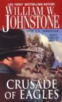 Crusade of Eagles - William W. Johnstone, J.A. Johnstone