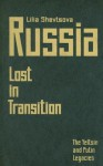 Russia--Lost in Transition: The Yeltsin and Putin Legacies - Lili'ia Fedorovna Shev'tsova, Arch Tait