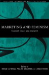 Marketing and Feminism: Current issues and research (Routledge Interpretive Marketing Research) - Miriam Catterall, Pauline Maclaran, Lorna Stevens