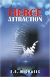 Fierce Attraction - E.B. Michaels