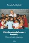 Edukacja międzykulturowa – konteksty - Przemysław Paweł Grzybowski