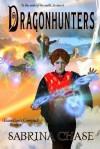 Dragonhunters - Sabrina Chase