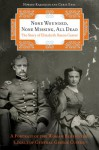 None Wounded, None Missing, All Dead: The Story of Elizabeth Bacon Custer - Howard Kazanjian, Chris Enss