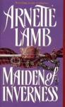 Maiden of Inverness - Arnette Lamb