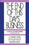 The End of This Day's Business - Katharine Burdekin, Daphne Patai